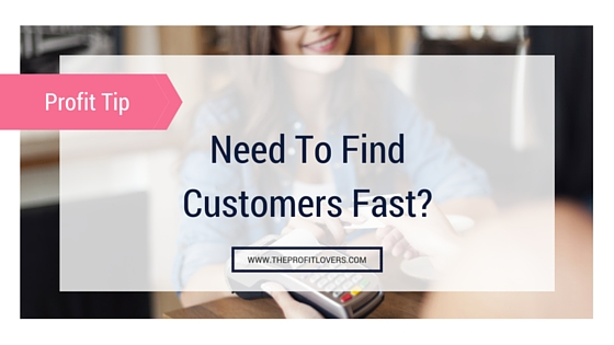 Need to Find Customers Fast?